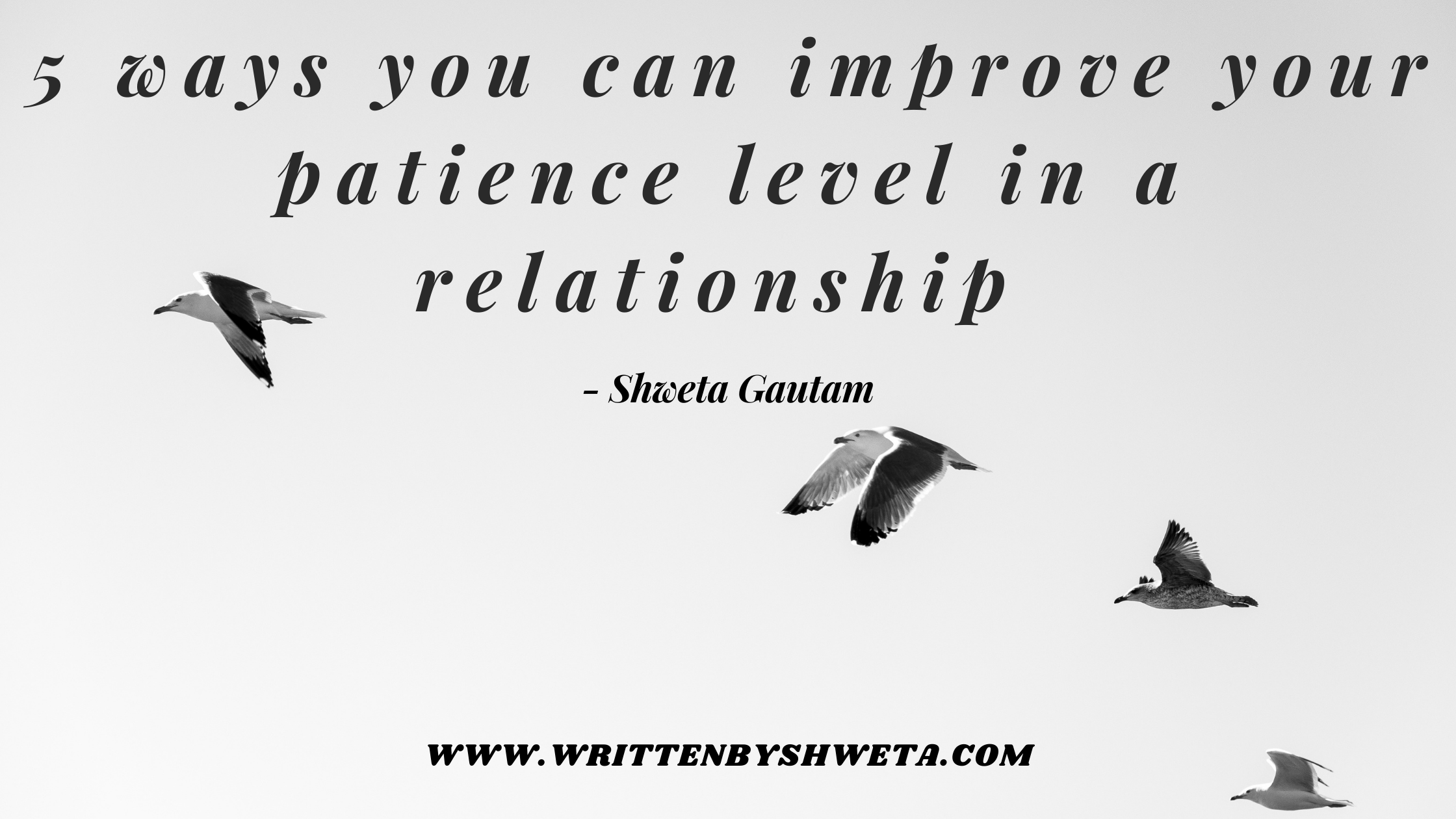 5 WAYS YOU CAN IMPROVE YOUR PATIENCE LEVEL IN A RELATIONSHIP