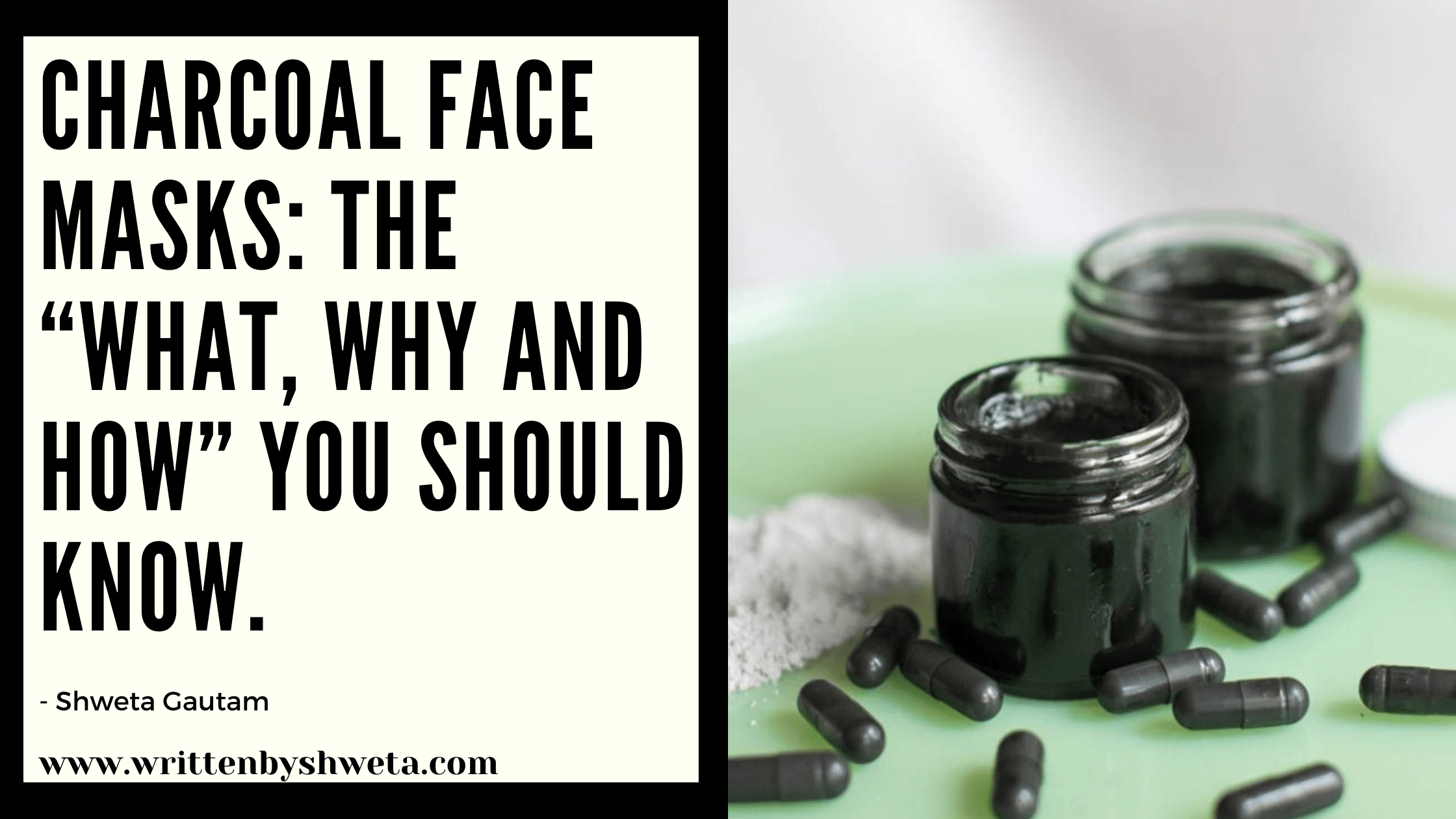 "CHARCOAL FACE MASKS: THE ""WHAT, WHY AND HOW"" YOU SHOULD KNOW"