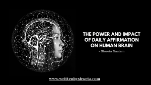 THE POWER AND IMPACT OF DAILY AFFIRMATIONS ON HUMAN BRAIN