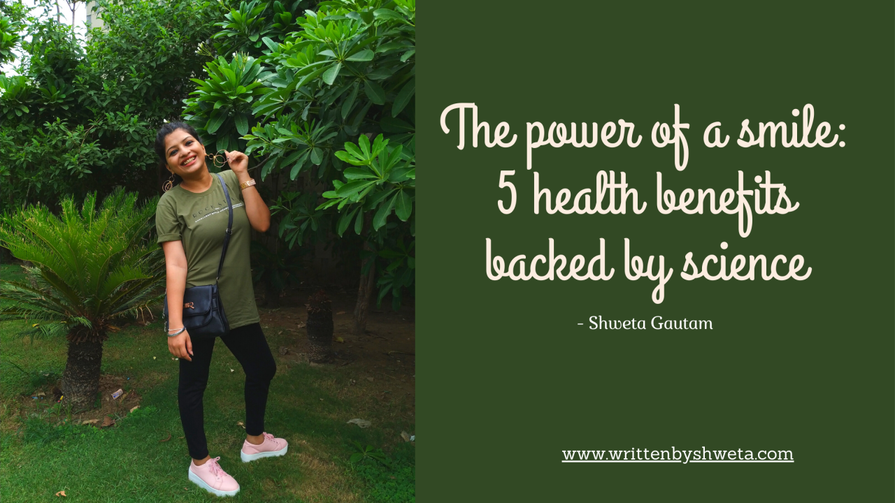 THE POWER OF A SMILE: 5 HEALTH BENEFITS BACKED BY SCIENCE
