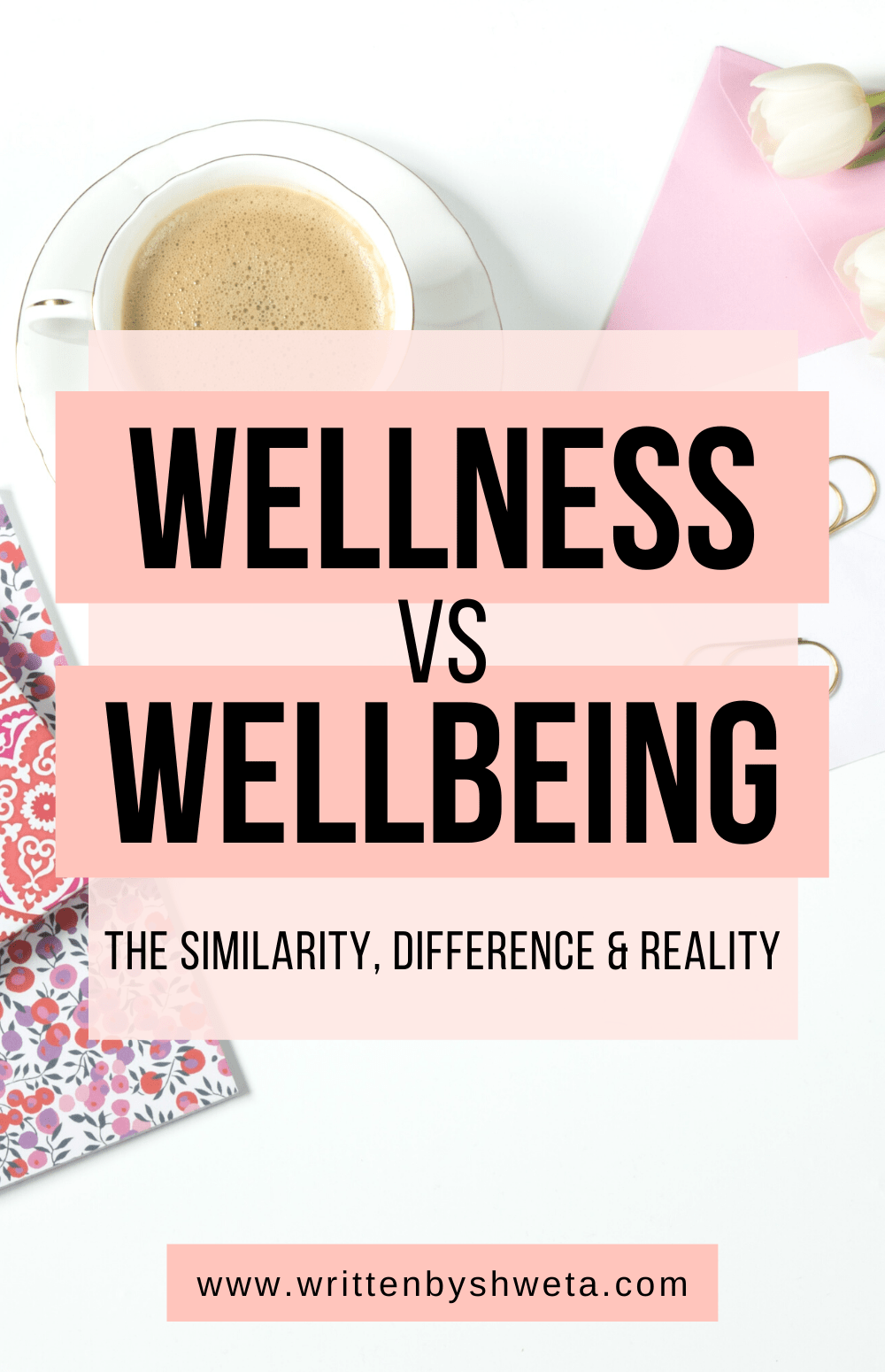 The Ultimate Guide to Wellness Vs Well-being   Learn about the similarity, difference & the reality