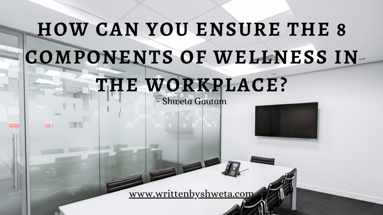 HOW CAN YOU ENSURE 8 COMPONENTS OF WELLNESS IN THE WORKPLACE