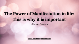 Read more about the article THE POWER OF MANIFESTATION IN LIFE: THIS IS WHY IT IS IMPORTANT