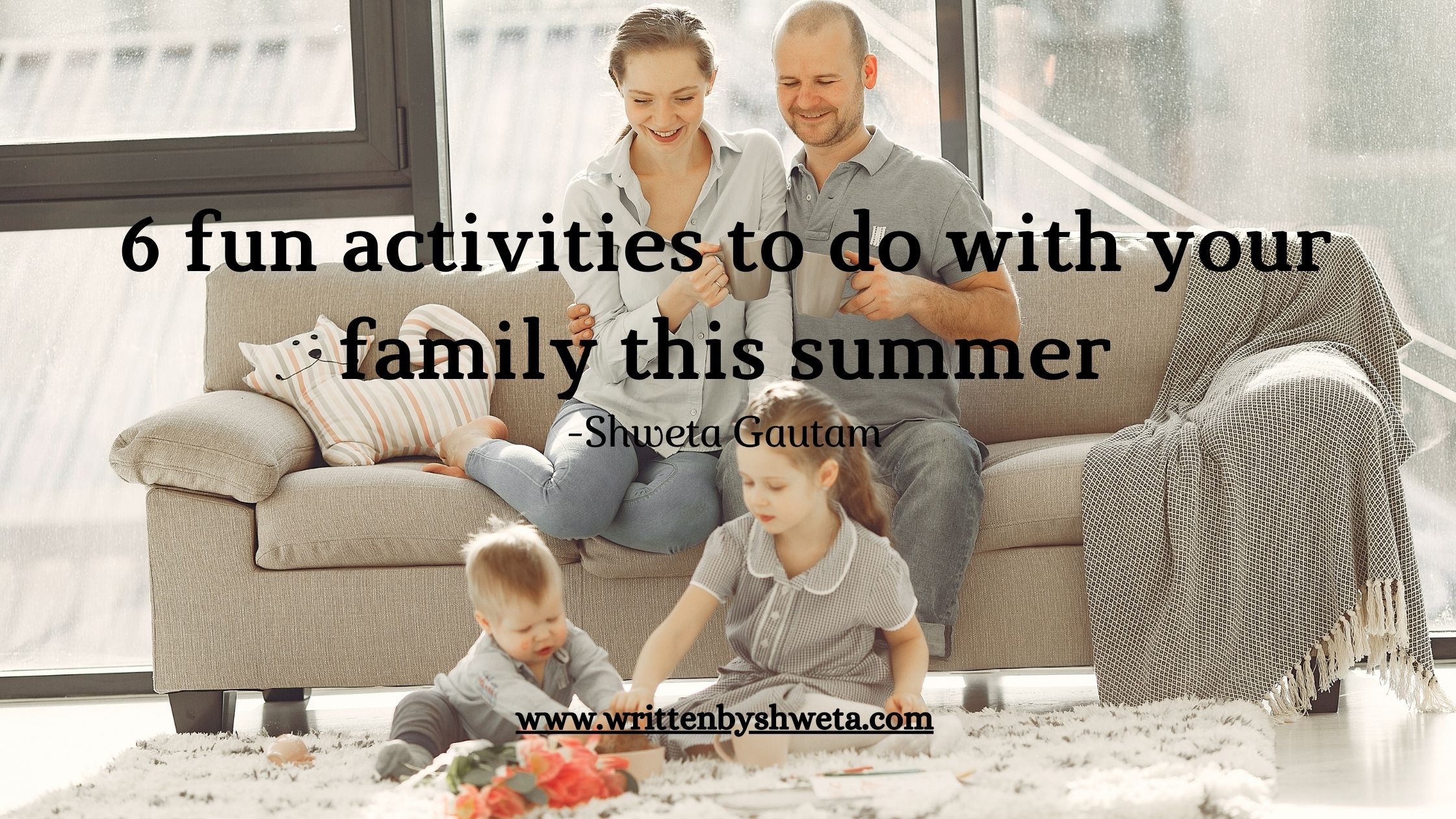 You are currently viewing 6 FUN ACTIVITIES TO DO WITH YOUR FAMILY THIS SUMMER