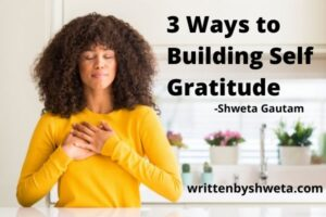 Read more about the article 3 Ways to Building Self Gratitude