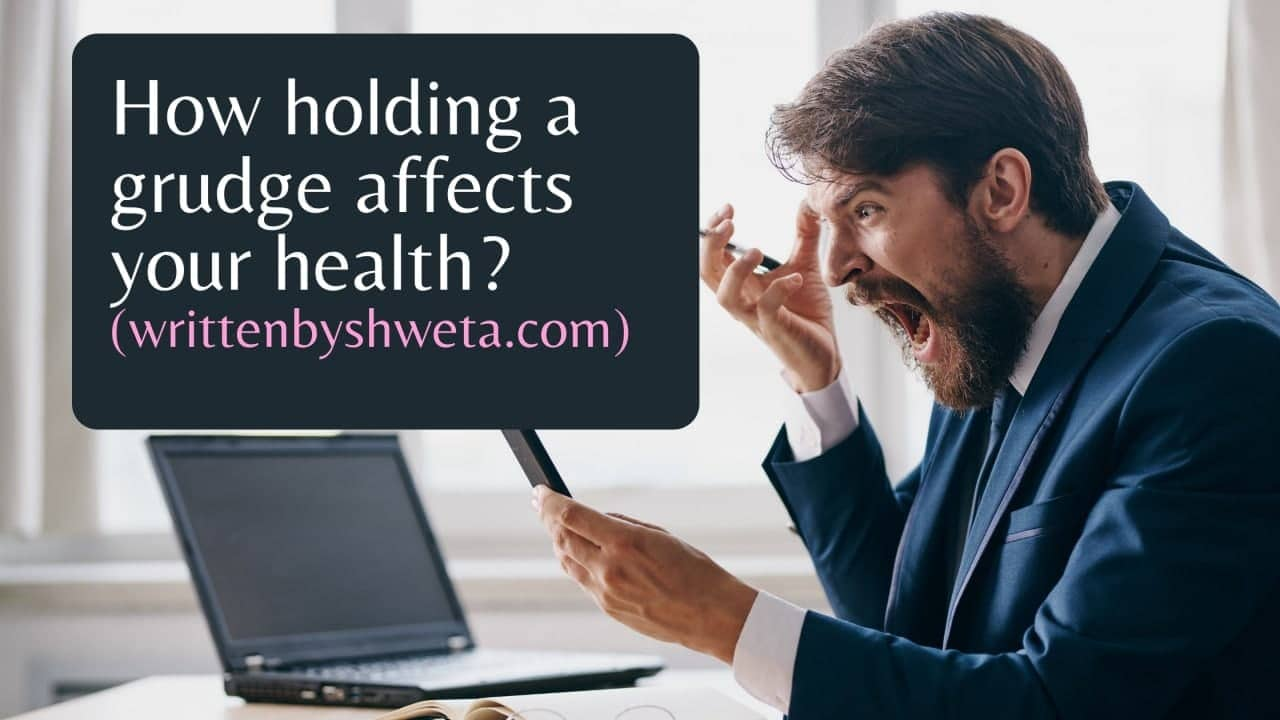 How holding a grudge affects your health?
